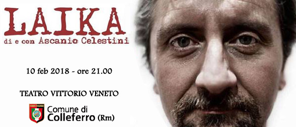 "Ascanio Celestini ""Laika"" al Teatro Vittorio Veneto di Colleferro"