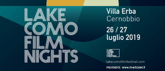 Lake Como Film Nights 2019 a Villa Erba a Cernobbio (CO)