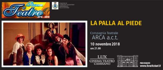 La palla al piede al Teatro Lux di Camisano Vicentino