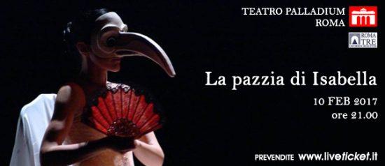 La pazzia di Isabella al Teatro Palladium a Roma