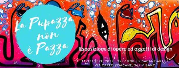 La Pupazza non è Pazza alla Galleria Pisacane Arte a Milano