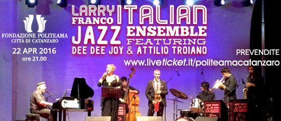 Larry Franco Italian Jazz Ensemble al Teatro Politeama di Catanzaro
