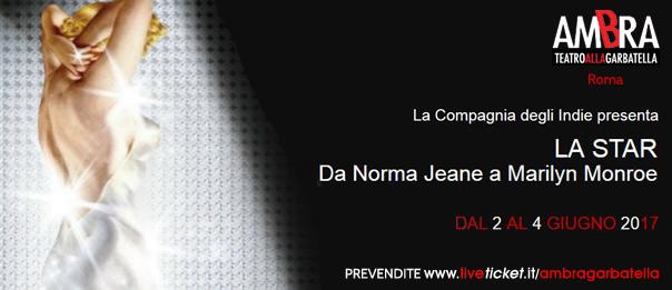 La Star - Da Norma Jeane a Marilyn Monroe al Teatro Ambra alla Garbatella di Roma
