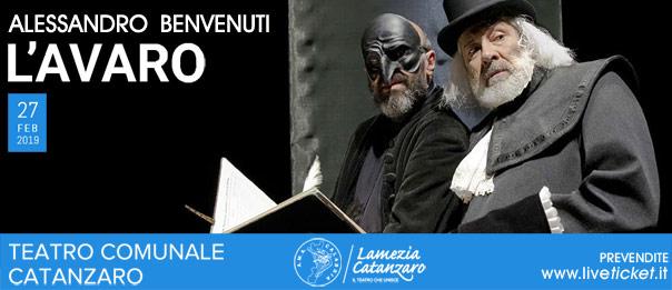 """Alessandro Benvenuti """"L'Avaro"""" al Teatro Comunale di Catanzaro"""