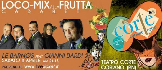 2° Loco-Mix alla frutta! Le Barnos-Gianni Bardi al Teatro CorTe di Coriano