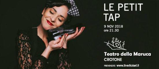 Le petit tap al Teatro della Maruca a Crotone