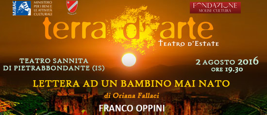 """Franco Oppini """"Lettera ad un bambino mai nato"""" a Terra d'Arte estate 2016 al Teatro Sannita di Pietrabbondante"""