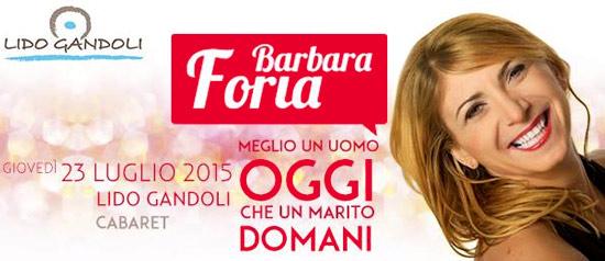 MEGLIO UN UOMO OGGI CHE UN MARITO DOMANI - Cabaret con Barbara Foria a Lido Gandoli