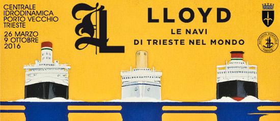 """""""Lloyd. Le navi di Trieste nel mondo"""" alla Centrale Idrodinamica di Trieste"""