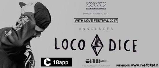 With Love Festival 2017 annuncia Loco Dice a Afrobar di Catania