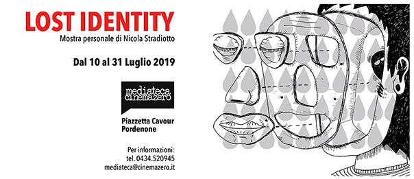 LOST IDENTITY Mostra personale di Nicola Stradiotto alla Mediateca Cinemazero di Pordenone