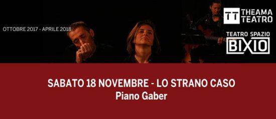 Lo strano caso - Piano Gaber al Teatro Spazio Bixio di Vicenza