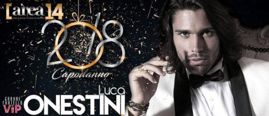 Capodanno 2018 special guest Luca Onestini all'Area14 a Castelvetrano