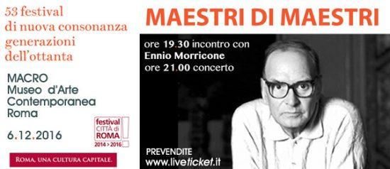 Maestri di Maestri - Ennio Morricone al Macro di Roma