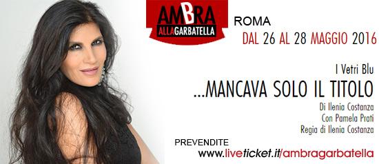 """Pamela Prati """"...Mancava solo il titolo"""" al Teatro Ambra alla Garbatella di Roma"""
