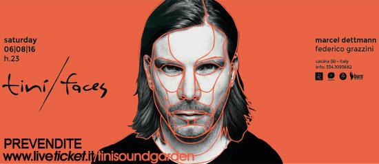 """Tinì faces """"Marcel Dettmann, Federico Grazzini"""" al Tinì Soundgarden di Cecina"""