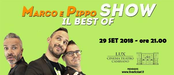 """Marco e Pippo show """"Il best of"""" al Teatro Lux di Camisano Vicentino"""
