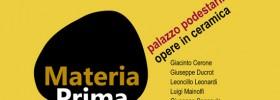 """Materia Prima """"Mostra Storica tra arte e ceramica"""" Palazzo Podestarile a Montelupo Fiorentino"""