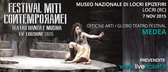 """Festival Miti Contemporanei 2015 """"Medea"""" al Museo Archeologico Nazionale di Locri Epizefiri"""