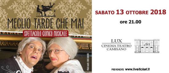 Meglio tarde che mai al Teatro Lux di Camisano Vicentino