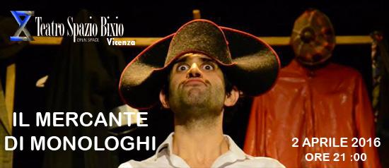 """""""Il mercante di monologhi"""" al Teatro Spazio Bixio di Vicenza"""