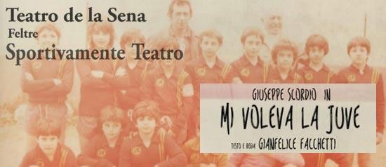 """""""Mi voleva la Juve"""" al Teatro de la Sena di Feltre"""