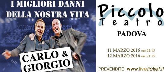 """Carlo & Giorgio """"I migliori danni nostra vita"""" al Piccolo Teatro Don Bosco di Padova"""