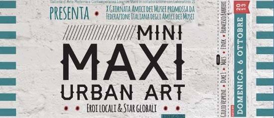 MINI MAXI  URBAN ART eroi locali & star globali a Viareggio
