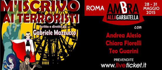 M'iscrivo ai terroristi al Teatro Ambra Garbatella di Roma