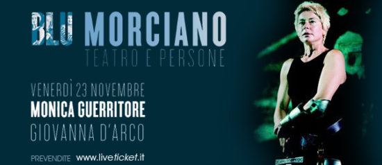 """Monica Guerritore """"Giovanna D'Arco"""" al Padiglione Fieristico a Morciano di Romagna"""