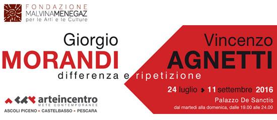 Mostra Giorgio Morandi - Vincenzo Agnetti alla Fondazione Malvina Menegaz di Castelbasso