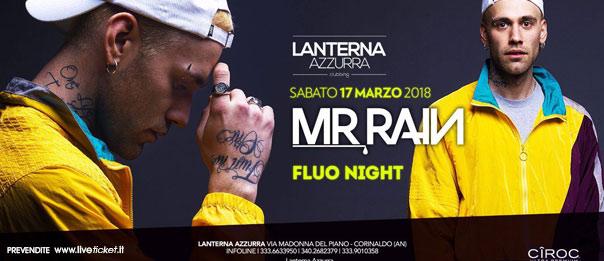 Mr Rain live: Fluo night alla Lanterna Azzurra di Corinaldo