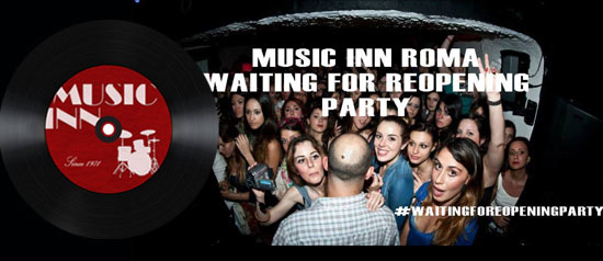 Re-Opening Party: Bentornato Futuro al Music Inn di Roma