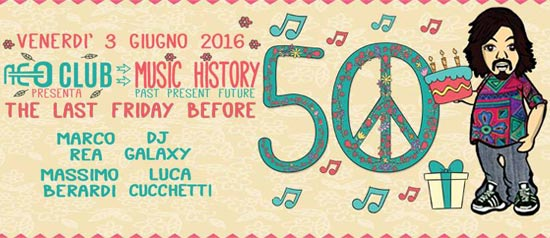 Music History The Last Friday Before 50 al Neo Club di Roma