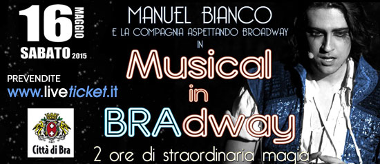 Musical in BRAdway all'Auditorium Giovanni Arpino di Bra