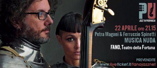 """Jazz'in provincia Petra Magoni e Ferruccio Spinetti """"Musica Nuda"""" al Teatro Della Fortuna a Fano"""