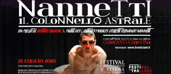 Nannetti Colonnello astrale al Teatro Romano a Volterra