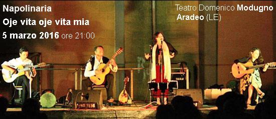 """Napolinaria """"Oje vita oje vita mia"""" al Teatro Modugno di Aradeo"""