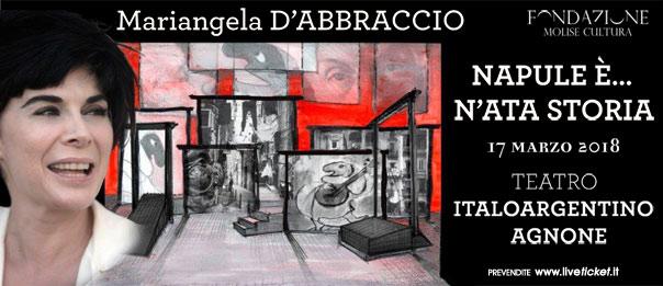 """Mariangela D'Abbraccio """"Napulè è...n'ata storia"""" al Teatro Italo Argentino di Agnone"""