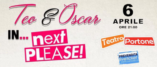 "Teo & Oscar ""Next please"" al Teatro Portone di Senigallia"
