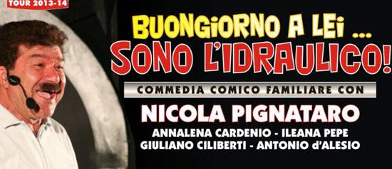 """Nicola Pignataro """"Buon giorno a lei... sono l'idraulico"""""""
