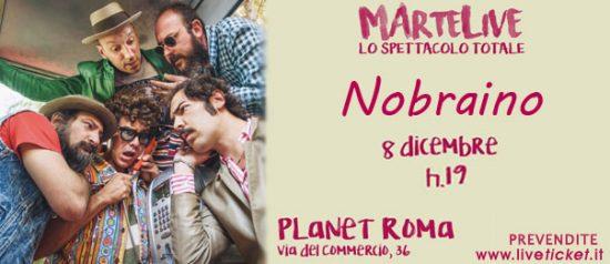 """MArtelive 2016 """"Nobraino live"""" al Planet Live Club Roma"""