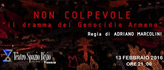"""""""Non colpevole…! – Il dramma del genocidio armeno"""" al Teatro Spazio Bixio di Vicenza"""