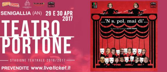...'N s. pol. mai dì... al Teatro Portone di Senigallia