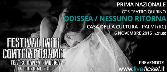 """Festival Miti Contemporanei 2015 """"Black Lights"""" e """"Odissea / Nessuno ritorna""""alla Casa della Cultura di Palmi"""