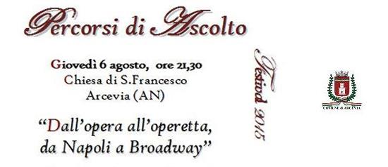 """Percorsi di ascolto Festival - 2015 """"Dall'opera all'operetta, da Napoli a Broadway"""" ad Arcevia"""