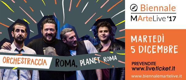L'Orchestraccia - Biennale MarteLive '17 al Planet Live Club Roma