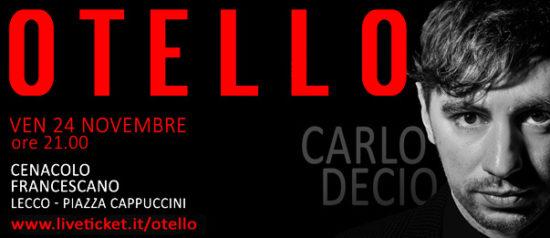 """Carlo Decio """"Otello"""" al Teatro Cenacolo Francescano a Lecco"""