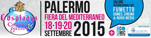 Palermo Comic Convention 2015 + Cospladya Comics & Games alla Fiera del Mediterraneo a Palermo