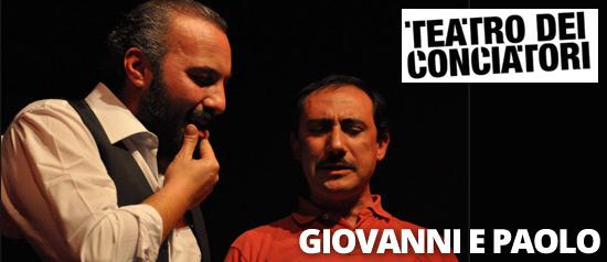Giovanni e Paolo al Teatro dei Conciatori di Roma